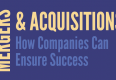 Mergers & Acquisitions: How Companies Can Ensure Success